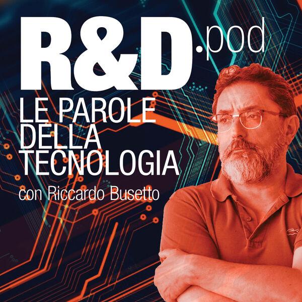 R&D.po Le parole della tecnologia. Con Riccardo Busetto